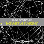 We Met at Night (Hardtechno Version) von Theo Schwarz