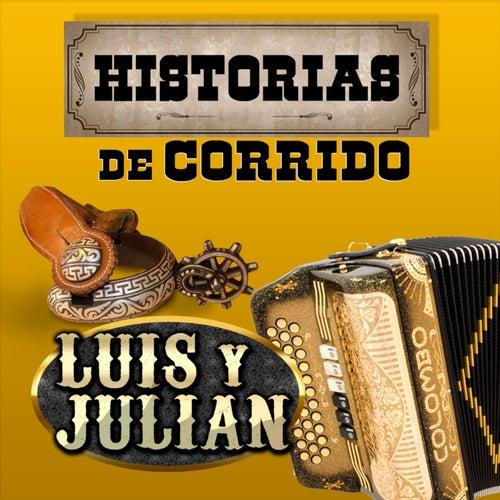 Historias Del Corrido by Luis Y Julian