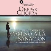 Camino a la Sanación (El Despertar de Tu Sabiduría Interior) by Deepak Chopra