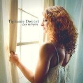 Les miroirs de Tiphanie Doucet