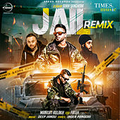 Jail (Remix) - Single by Mankirt Aulakh