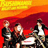 Night and Morning de TsuShiMaMiRe