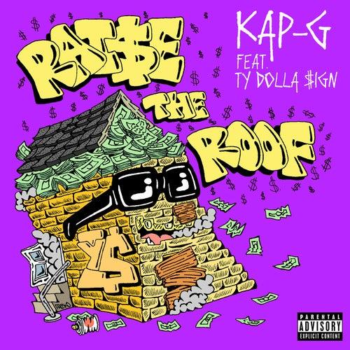 Raise The Roof (feat. Ty Dolla $ign) de Kap G
