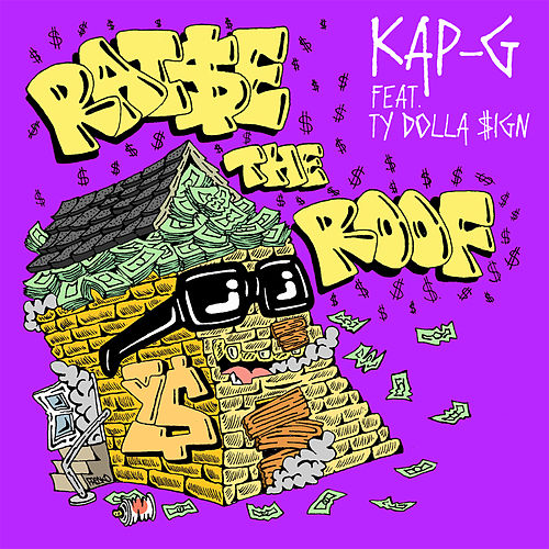 Raise The Roof (feat. Ty Dolla $ign) by Kap G