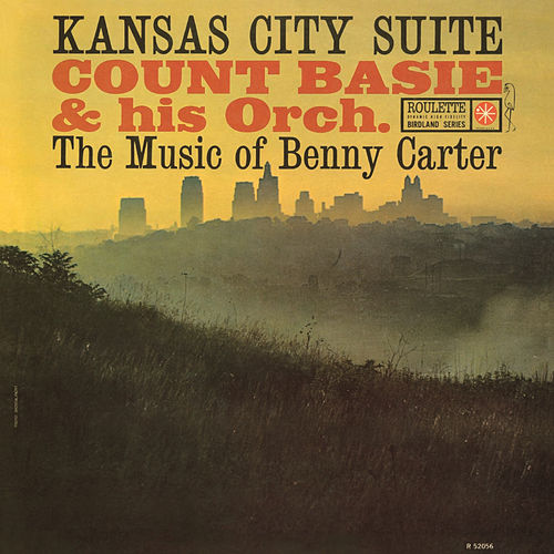Kansas City Suite: The Music of Benny Carter by Count Basie