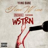 Fine Wine (feat. WSTRN) (Remix) de Yxng Bane