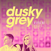 A Little Bit (Anton Powers Remix) von Dusky Grey