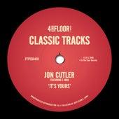 It's Yours (feat. E-Man) von Jon Cutler
