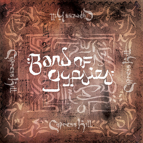Band of Gypsies by Cypress Hill