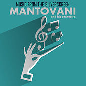 Music from the Silver Screen de Mantovani & His Orchestra