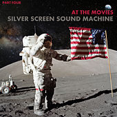 At the Movies, Part Four von Silver Screen Sound Machine