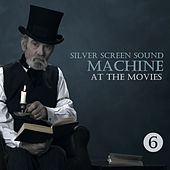 At the Movies, Part Six von Silver Screen Sound Machine