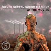 At the Movies, Part Five van Silver Screen Sound Machine