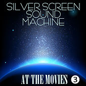 At the Movies, Part Three von Silver Screen Sound Machine