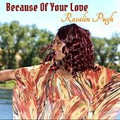 Because of Your Love by Rosalin Pugh