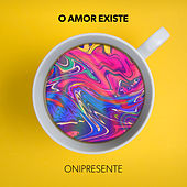Onipresente by O Amor Existe