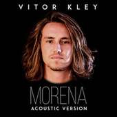 Morena (Acoustic Version) (Acústico) by Vitor Kley