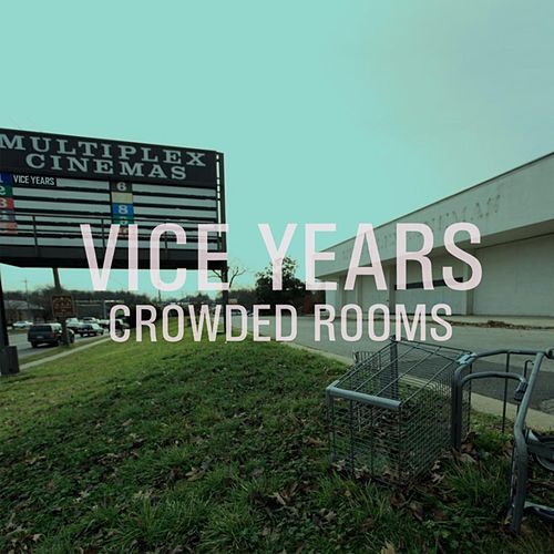 Crowded Rooms by Vice Years