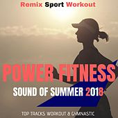 Power Fitness - Sound of Summer 2018 (Top Tracks Workout & Gymnastic) von Remix Sport Workout