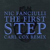 The First Step (Carl Cox Remix) van Nic Fanciulli