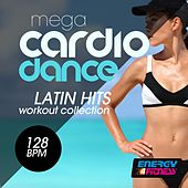 Mega Cardio Dance 128 BPM Latin Hits Workout Collection by Various Artists