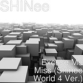 Excuse Me Miss (Shinee World 4 Ver.) by SHINee