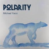 Polarity by Michael Yacci