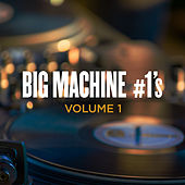 Big Machine #1's, Volume 1 de Various Artists