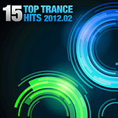 15 Top Trance Hits 2012-02 by Various Artists