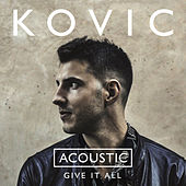 Give It All (Acoustic) von Kovic