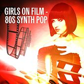 Girls On Film: 80s Synth Pop von Various Artists