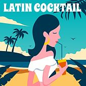Latin Cocktail by Various Artists