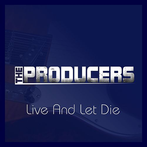 Live and Let Die de Producers