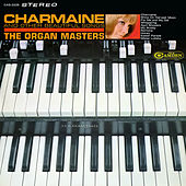 Charmaine and Other Beautiful Songs by The Organ Masters