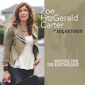 Waiting for the Earthquake by Zoe Fitzgerald Carter