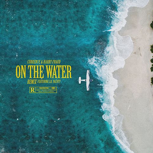 On The Water (Remix) [feat. Lil Yachty] by Curren$y