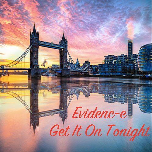 Get It on Tonight by Evidence