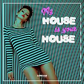 My House Is Your House di Various Artists