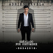 Señalado por Costumbre by Adriel Favela