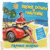 Broke Down in Paradise von Frankie Moreno