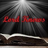 Lord Knows by At His Feet Ministries