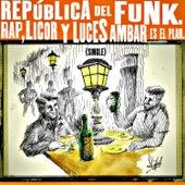 Rap, Licor y Luces Ambar Es el Plan van República Del Funk