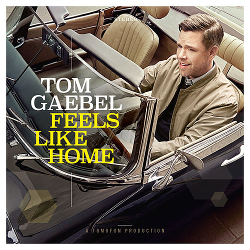 Feels Like Home by Tom Gaebel