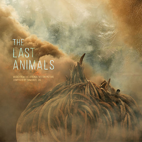 The Last Animals (Original Motion Picture Soundtrack) by Emmanuel Jal