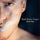 Hash Pipe von Night Water Project