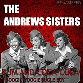 Rum and Coca-Cola / Boogie Woogie Bugle Boy (Digitally Remastered) by The Andrews Sisters