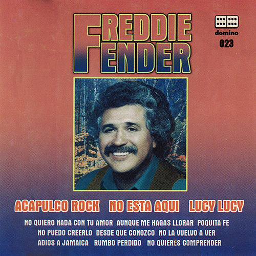 Freddie Fender by Freddy Fender