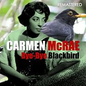 Bye-Bye Blackbird (Digitally Remastered) de Carmen McRae