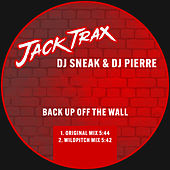 Back up off the Wall by DJ Sneak