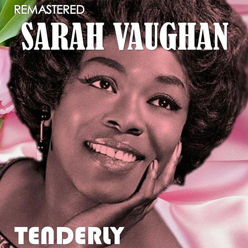 Tenderly (Digitally Remastered) de Sarah Vaughan